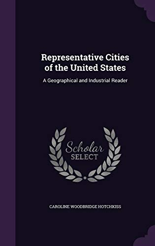 9781358969201: Representative Cities of the United States: A Geographical and Industrial Reader