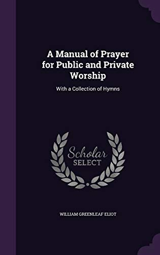 9781358984853: A Manual of Prayer for Public and Private Worship: With a Collection of Hymns