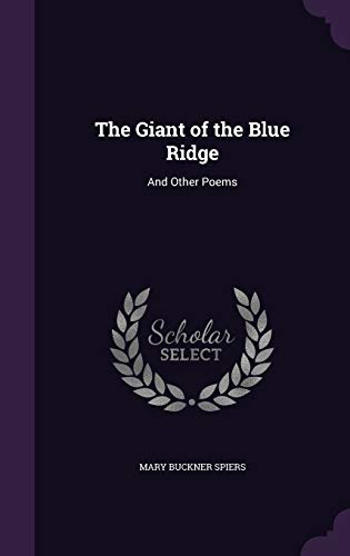 9781358991929: The Giant of the Blue Ridge: And Other Poems