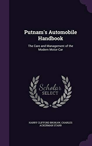 9781358998683: Putnam's Automobile Handbook: The Care and Management of the Modern Motor-Car