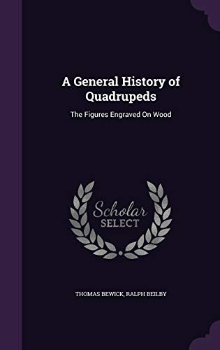 9781359008244: A General History of Quadrupeds: The Figures Engraved on Wood