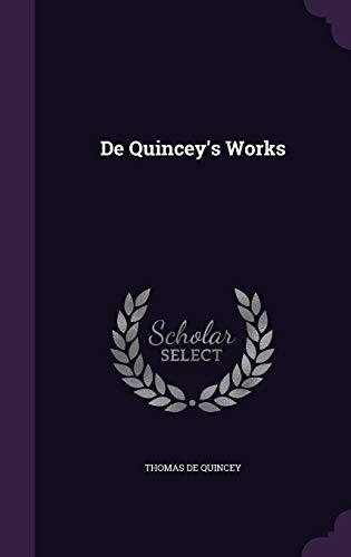 de Quincey's Works: Thomas De Quincey