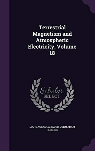 9781359013774: Terrestrial Magnetism and Atmospheric Electricity, Volume 18