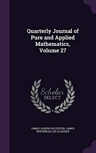 9781359027917: Quarterly Journal of Pure and Applied Mathematics, Volume 27
