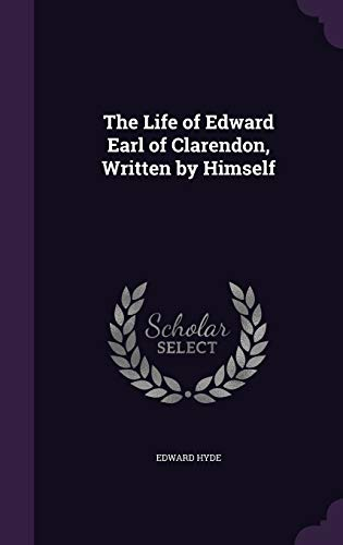 9781359029393: The Life of Edward Earl of Clarendon, Written by Himself