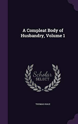 9781359045300: A Compleat Body of Husbandry, Volume 1