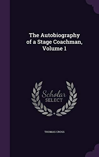 9781359047168: The Autobiography of a Stage Coachman, Volume 1