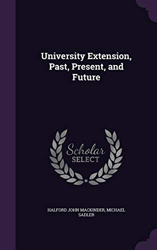 9781359063878: University Extension, Past, Present, and Future