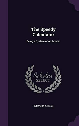 9781359076397: The Speedy Calculator: Being a System of Arithmetic