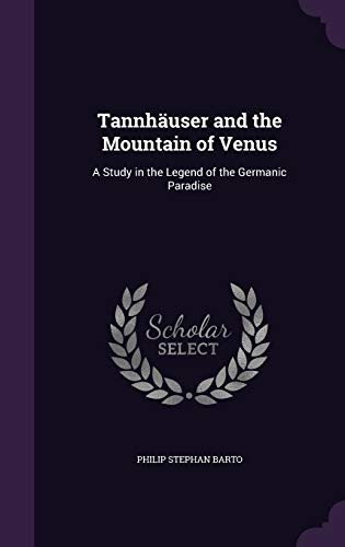 9781359086167: Tannhäuser and the Mountain of Venus: A Study in the Legend of the Germanic Paradise