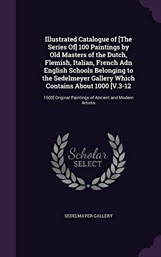 Illustrated Catalogue of [The Series Of] 100: Sedelmayer Gallery