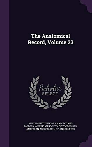 9781359105165: The Anatomical Record, Volume 23