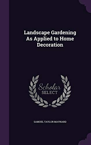 9781359123558: Landscape Gardening as Applied to Home Decoration
