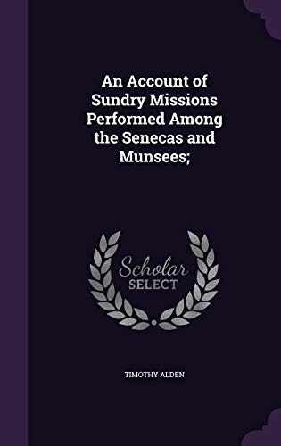 9781359129215: An Account of Sundry Missions Performed Among the Senecas and Munsees;