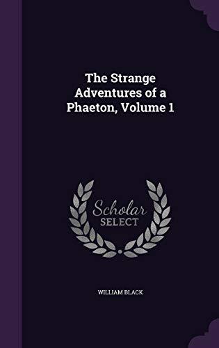 9781359133045: The Strange Adventures of a Phaeton, Volume 1