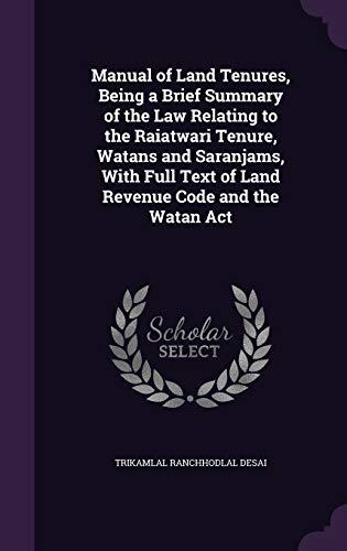 Manual of Land Tenures, Being a Brief: Trikamlal Ranchhodlal Desai