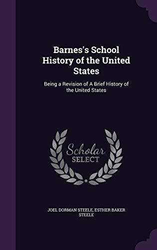 9781359145994: Barnes's School History of the United States: Being a Revision of a Brief History of the United States
