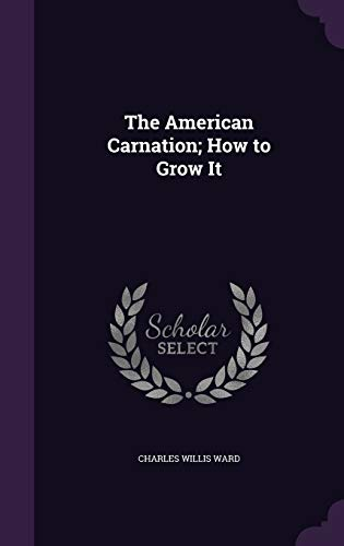 9781359151308: The American Carnation; How to Grow It