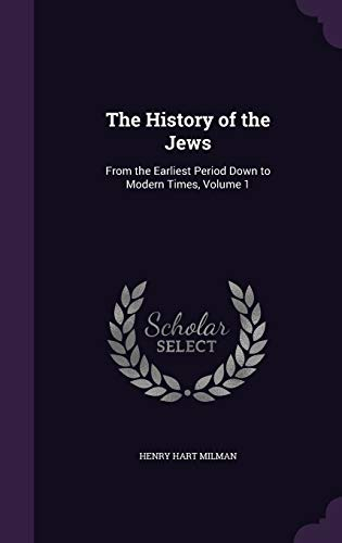 9781359152732: The History of the Jews: From the Earliest Period Down to Modern Times, Volume 1