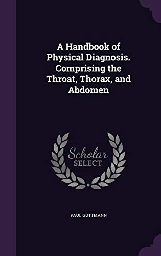 9781359182470: A Handbook of Physical Diagnosis. Comprising the Throat, Thorax, and Abdomen