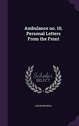 9781359184726: Ambulance No. 10, Personal Letters from the Front
