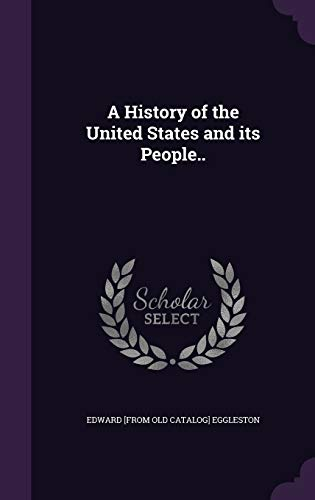 9781359188434: A History of the United States and Its People..