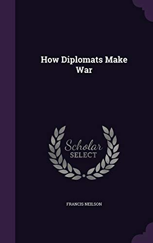 9781359190338: How Diplomats Make War