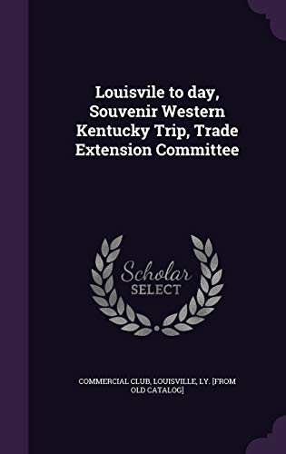 9781359207487: Louisvile to Day, Souvenir Western Kentucky Trip, Trade Extension Committee