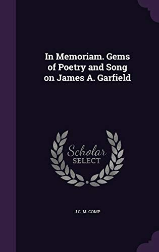 9781359225290: In Memoriam. Gems of Poetry and Song on James A. Garfield