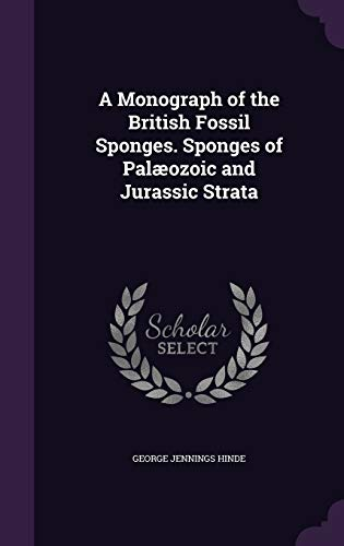 9781359230843: A Monograph of the British Fossil Sponges. Sponges of Palaeozoic and Jurassic Strata