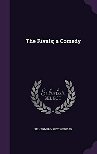 9781359245632: The Rivals; A Comedy