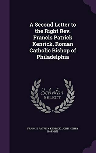 9781359257031: A Second Letter to the Right REV. Francis Patrick Kenrick, Roman Catholic Bishop of Philadelphia