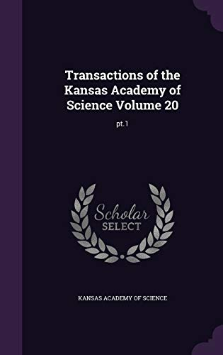 9781359265340: Transactions of the Kansas Academy of Science Volume 20: PT.1