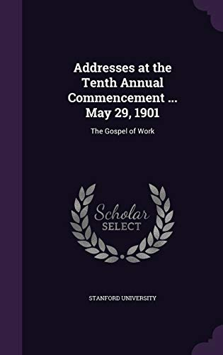 9781359283177: Addresses at the Tenth Annual Commencement ... May 29, 1901: The Gospel of Work
