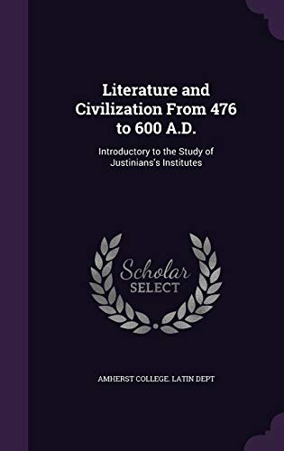Literature and Civilization from 476 to 600