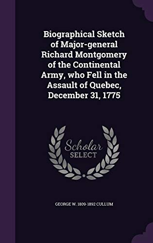 9781359327321: Biographical Sketch of Major-General Richard Montgomery of the Continental Army, Who Fell in the Assault of Quebec, December 31, 1775