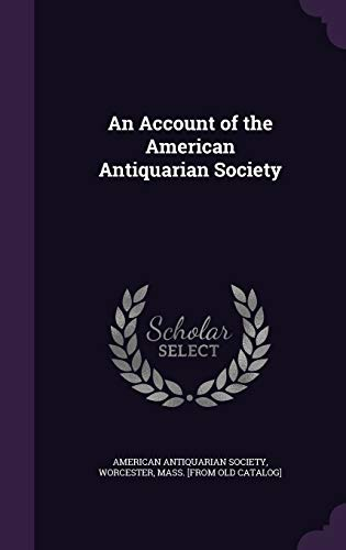 9781359341198: An Account of the American Antiquarian Society