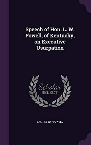 9781359359018: Speech of Hon. L. W. Powell, of Kentucky, on Executive Usurpation