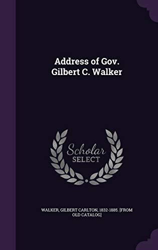 9781359369451: Address of Gov. Gilbert C. Walker