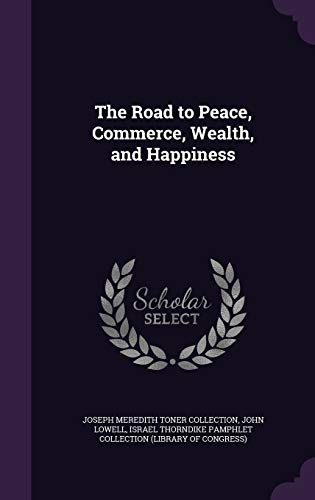 9781359370983: The Road to Peace, Commerce, Wealth, and Happiness