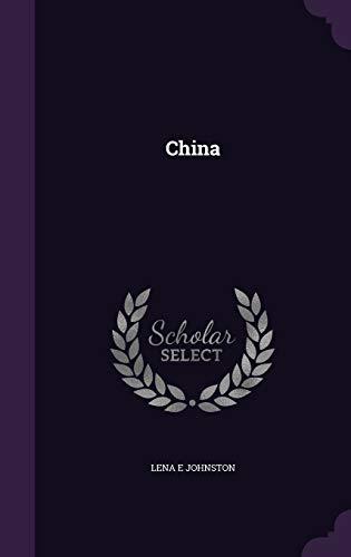 China (Hardback): Lena E Johnston