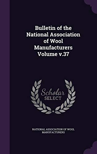 9781359425713 - Bulletin of the National Association of Wool Manufacturers Volume V.37 (Hardback) - Book