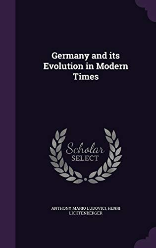 9781359430533: Germany and Its Evolution in Modern Times