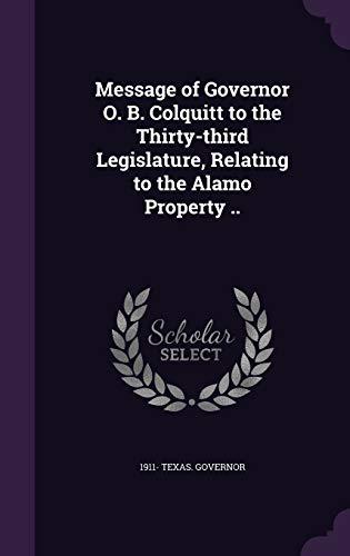 Message of Governor O. B. Colquitt to: 1911- Texas Governor