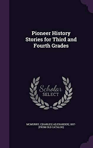 9781359458964: Pioneer History Stories for Third and Fourth Grades