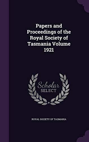 9781359460608: Papers and Proceedings of the Royal Society of Tasmania Volume 1921