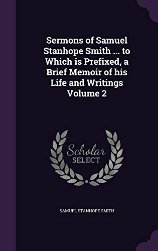 9781359466679: Sermons of Samuel Stanhope Smith ... to Which Is Prefixed, a Brief Memoir of His Life and Writings Volume 2