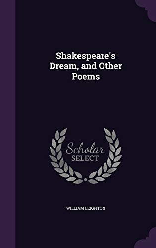 Shakespeare's Dream, and Other Poems: William Leighton