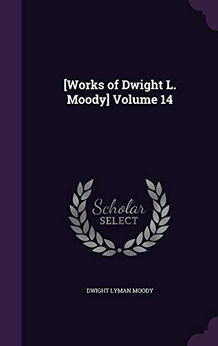 9781359467638: [Works of Dwight L. Moody] Volume 14