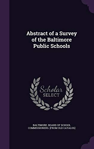 9781359484352: Abstract of a Survey of the Baltimore Public Schools
